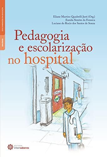 9788565704472: Pedagogia e Escolarizacao no Hospital