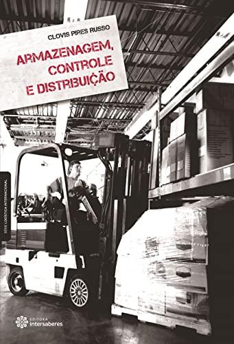 9788565704960: Armazenagem, Controle e Distribuicao - Serie Logistica Organizacional
