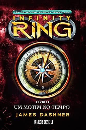 9788565765114: Infinity Ring Vol. 1: Um Motim No Tempo (Em Portugues do Brasil)