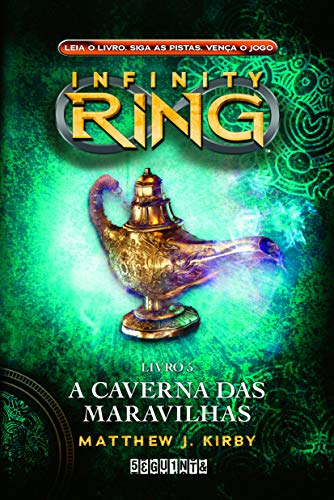 A caverna das maravilhas (Infinity Ring) (Portuguese Edition): Kirby, Matthew J.