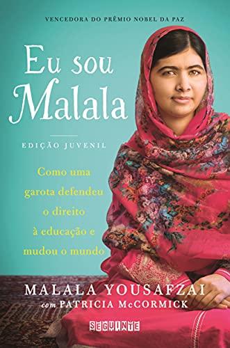 9788565765626: Eu Sou Malala: Como Uma Garota Defendeu o Direito Ë Educacao e Mudou o Mundo - Edicao Juvenil