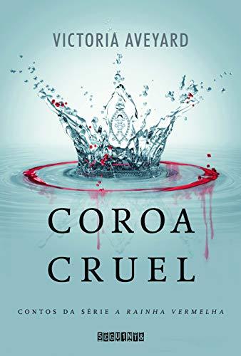 9788565765923: Coroa Cruel (Em Portuguese do Brasil)
