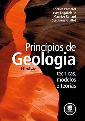9788565837750: Princípios de Geologia. Técnicas, Modelos e Teorias (Em Portuguese do Brasil)