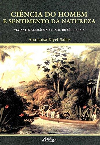 9788565888240: Cincia do Homem e Sentimento da Natureza: Viajantes Alemaes no Brasil do Seculo X I X