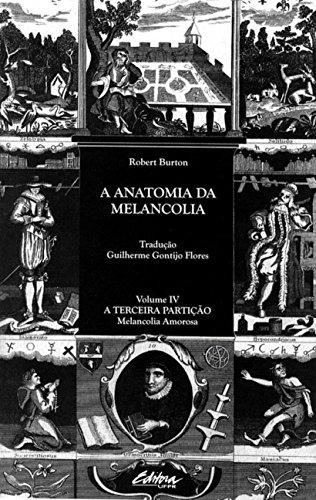 9788565888295: Anatomia da Melancolia, A - Vol.4 - A Terceira Particao - Melancolia Amorosa