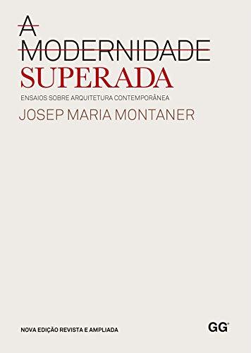 9788565985031: A Modernidade Superada. Ensaios Sobre Arquitetura Contemporânea (Em Portuguese do Brasil)