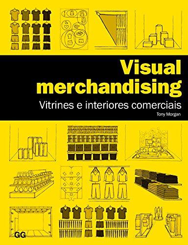 9788565985512: Visual Merchandising: Vitrines e Interiores Comercias