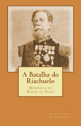 A Batalha do Riachuelo: Memórias do Barão: Antonio Luiz von