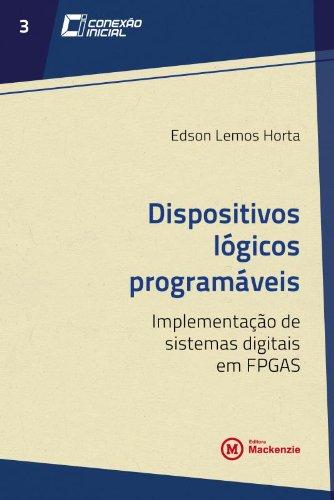9788566167061: Dispositivos Logicos Programaveis: Implementacao de Sistemas Digitais em Fpgas - Vol.3 - Colecao Conexao Inicial