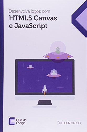 9788566250381: Desenvolva Jogos Com Html5 Canvas e Javascript