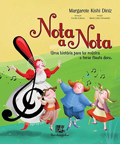 9788566587142: Nota a Nota: Uma Historia Para Ler Mœsica e Tocar Flauta Doce