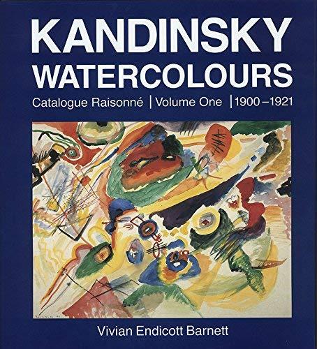 9788566740523: Kandinsky. Watercolours. Catalogue raisonné. Volume One 1900 - 1921.