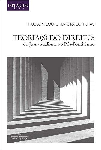 9788567020754: Teorias do Direito: Do Jusnaturalismo ao Pos-positivismo