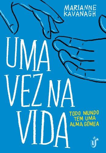 9788567028194: Uma Vez Na Vida - Todo Mundo Tem Uma Alma Gemea (Em Portuguese do Brasil)