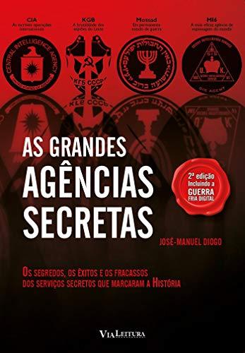 9788567097060: Grandes Agencias Secretas, As: Os Segredos, os exitos e os Fracassos dos Servicos Secretos que Marcaram a Historia