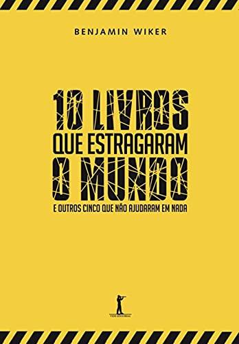 9788567394589: 10 Livros que Estragaram o Mundo (Em Portuguese do Brasil)