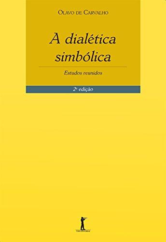 A Dialética Simbólica. Estudos Reunidos (Em Portuguese: Olavo de Carvalho