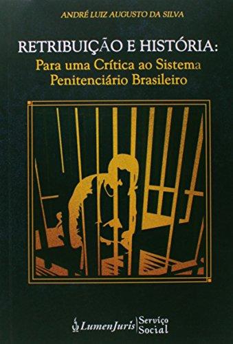 9788567595771: Retribuicao e Historia: Para uma Critica ao Sistema Penitenciario Brasileiro