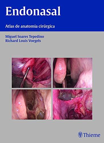 9788567661001: Endonasal: Atlas de Anatomia e Cirurgia Endoscopica dos