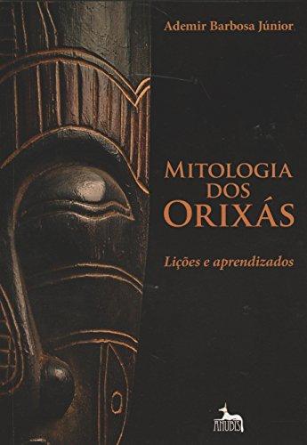 9788567855028: Mitologia dos Orixás. Lições e Aprendizados (Em Portuguese do Brasil)