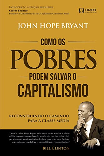 9788568014189: Como os Pobres Podem Salvar o Capitalismo. Reconstruindo o Caminho Para a Classe Média (Em Portuguese do Brasil)
