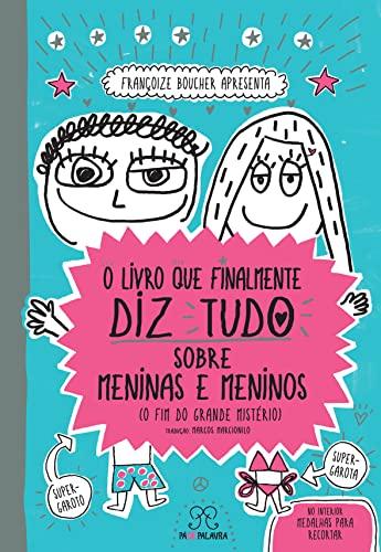 9788568326015: Livro que Finalmente Diz Tudo Sobre Meninas e Meninos, O: O Fim do Grande Misterio