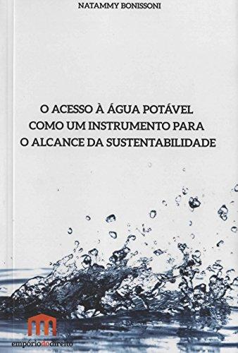 9788568972458: Acesso a agua Potavel Como um Instrumento Para o Alcance da Sustentabilidade, O