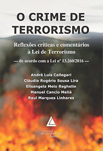 9788569538349: Crime de Terrorismo, O: Reflex›es Cr'ticas e Comentarios a Lei de Terrorismo de Acordo com a Lei N¼ 13.260-2016