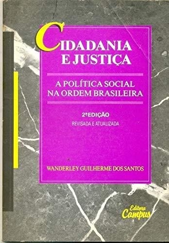 9788570010247: Cidadania e justiça: A política social na ordem brasileira (Série Campus política) (Portuguese Edition)