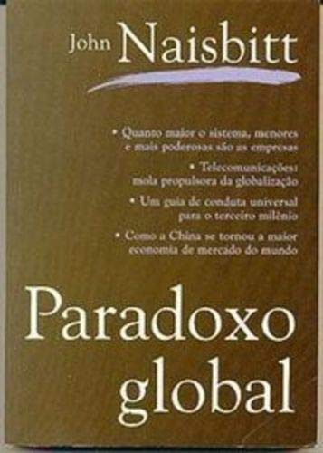 9788570018854: Paradoxo Global - Quanto Maior A Economia Mundial, Mais Poderosos Sao (Em Portuguese do Brasil)