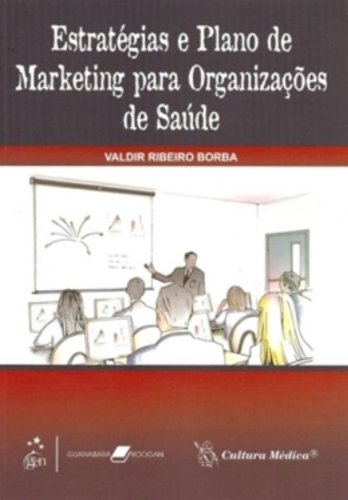 9788570064431: Estrategias e Plano de Marketing Para Organizaoes de Saude
