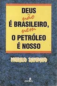9788570072139: Deus nao e brasileiro, nem o petroleo e nosso (Portuguese Edition)