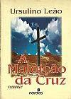 9788570072740: A maldição da cruz: Romance (Portuguese Edition)