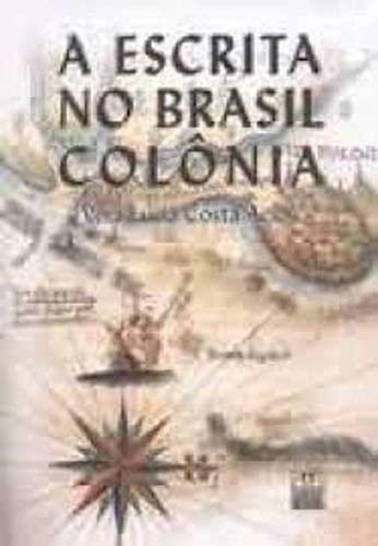 9788570193988: A Escrita No Brasil Colonia: Um Guia Para Leitura de Documentos Manuscritos (Serie Descobrimentos) (Portuguese Edition)