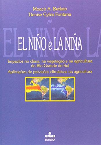 9788570256874: El Nino e La Nina: Impactos no Clima, na Vegetacao e na Agricultura do Rio
