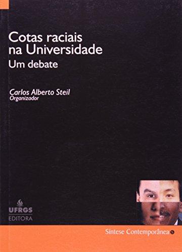 Cotas Raciais Na Universidade: Um Debate (Portuguese Edition): Carlos Alberto Steil