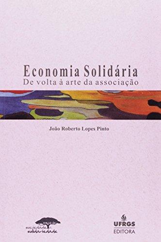 9788570258588: Economia Solidaria: de VOLTA a Arte Da Associacao (Portuguese Edition)