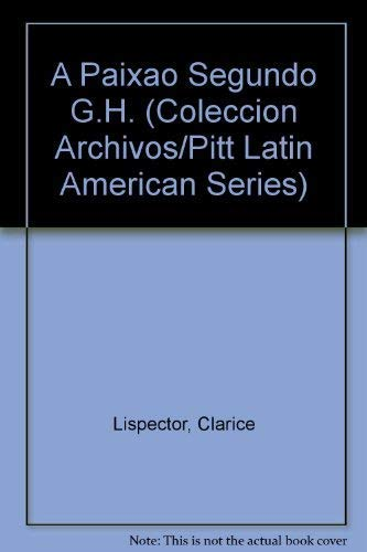 A paixÔo segundo G.H. Ed.Benedito Nunes (Col.: Lispector, Clarice
