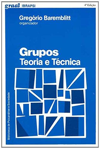 9788570380814: Grupos. Teoria e Técnica (Em Portuguese do Brasil)