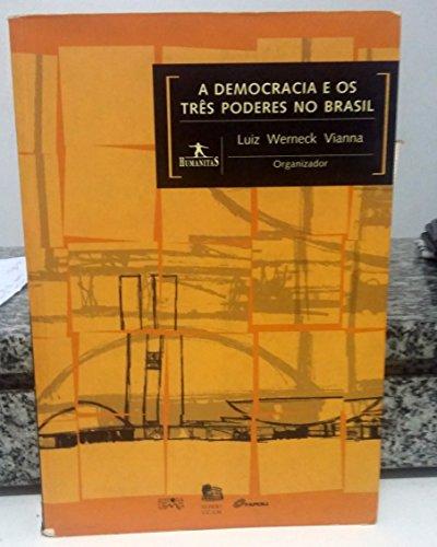 9788570413352: A Democracia e os Tres Poderes no Brasil, A