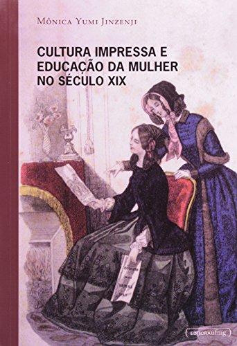 9788570417886: Cultura Impressa E Educacao Da Mulher No Seculo XIX