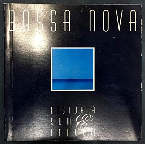 Bossa nova: Historia, som & imagem