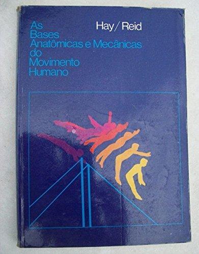9788570540140: Bases Anatômicas e Mecânicas do Movimento Humano, As