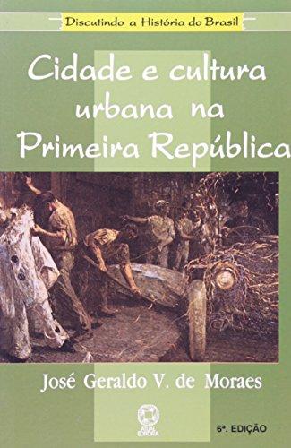 9788570566744: Cidade e Cultura Urbana na Primeira República (Em Portuguese do Brasil)