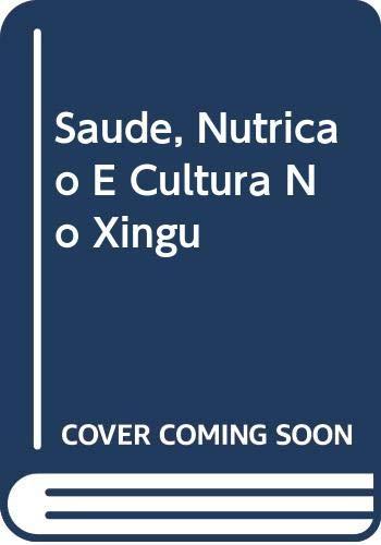Saúde e nutrição e cultura no Xingu.