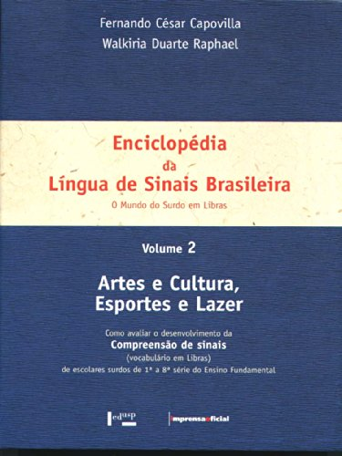 Enciclopédia da Língua de Sinais Brasileira -: Fernando Cesar Capovilla