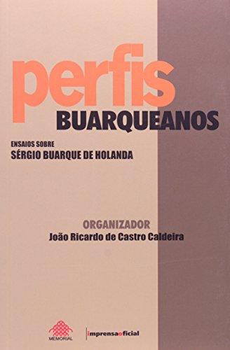 Perfis buarqueanos : ensaios sobre Sérgio Buarque: Seminário Perfis Buarqueanos