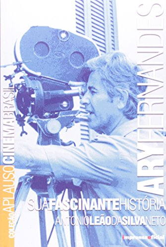 9788570605023: Ary Fernandes, Sua Fascinante Historia (Colecao Aplauso Cinema Brasil) (Portuguese Edition)