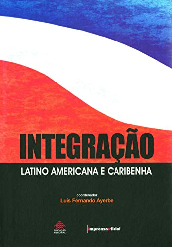 9788570605153: Integracao Latino-Americana E Caribenha