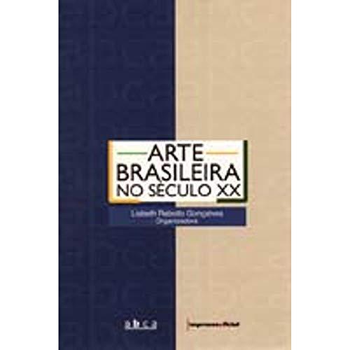 Arte Brasileira No S?culo XX (Em Portuguese do Brasil): Lisbeth Rebollo Goncalves